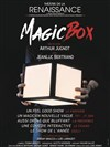 Magic Box - Théâtre de la Renaissance