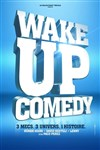 Wake up Comedy - Le Grand Point Virgule - Salle Apostrophe