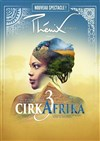 Le Cirque Phenix | Cirkafrika 3 - Le Vinci - Centre international de congrès de Tours