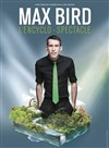 Max Bird dans L'encyclo-spectacle - L'escale