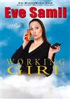 Eve Samii dans Working Girl - La Salamandre