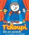 Tchoupi fait son spectacle - Centre International de Congrès de Tours