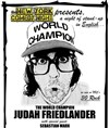 Judah Friedlander dans The world champion - SoGymnase au Théatre du Gymnase Marie Bell