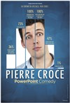 Pierre Croce dans Powerpoint Comedy - Royale Factory