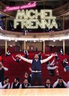 Michel Frenna dans Michel Frenna - Le Trait d'Union