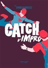 Catch d'impro - Le Kibélé