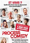Process Comedy - Le Trianon
