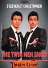 Steeven et Christopher dans The Twin men show - Théâtre Carnot