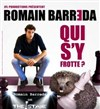 Romain Barreda dans Qui s'y frotte - The Stage