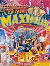 Le Cirque Maximum dans Happy Birthday - Chapiteau Maximum à Epinal