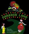 Garbage Land - Théâtre Essaion