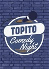 Topito Comedy Night - Le Sentier des Halles