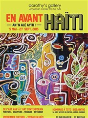 En Avant Haïti ! | An'n Alé Ayiti ! Dorothy's Gallery - American Center for the Arts Affiche