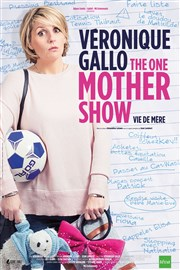 Véronique Gallo dans The One Mother Show Vie de mère Le Quai du Rire Affiche