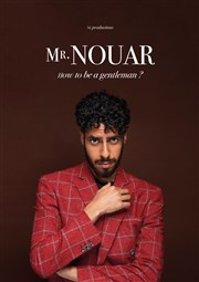 Mr Nouar dans How to be a gentleman La Comédie des Suds Affiche