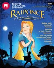 Raiponce et le prince aventurier th tre de la porte - Theatre de la porte saint martin metro ...