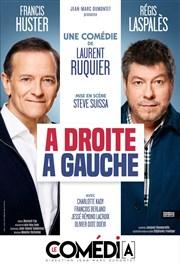 À droite, à gauche | avec Francis Huster et Régis Laspales Le Comédia - Grande Salle Affiche