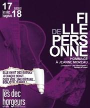 Fille de personne, hommage à Jeanne Moreau Les Déchargeurs - Salle Vicky Messica Affiche