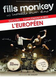Fills Monkey | Incredible drum show L'Européen Affiche