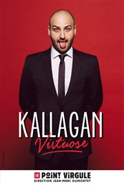 Kallagan Le Point Virgule Affiche