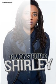 Shirley Souagnon dans Monsieur Shirley The Stage Affiche