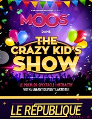 The crazy kid' s show | Moos Le République Affiche