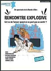Rencontre explosive theatre