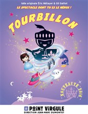 Tourbillon | Le spectacle dont tu es le héros ! Le Point Virgule Affiche
