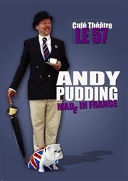 Andy Pudding dans Mad in France Café-théâtre le 57 Affiche