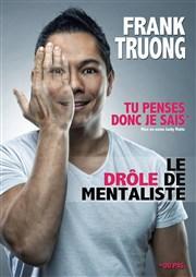 Frank Truong dans Tu penses donc je sais Salle <b>Jean Pierre Davot</b> Affiche - vz-EAF48E8E-7B7E-488F-A9E1-EE67C5311C5D