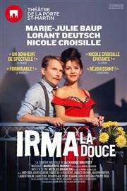 Irma la douce th tre de la porte saint martin - Petit theatre de la porte saint martin ...