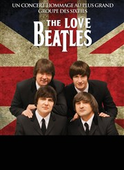 The Love Beatles | Tribute The Beatles Théâtre Roger Lafaille Affiche