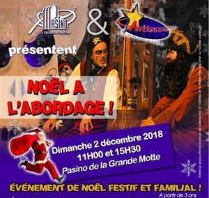 noel 2018 a la grande motte Noël a l'abordage ! | Casino Partouche de La Grande Motte  noel 2018 a la grande motte