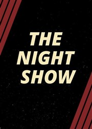 The Night Show Improvidence Bordeaux Affiche