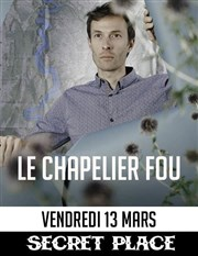 Chapelier Fou Secret Place Affiche
