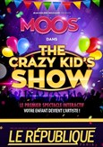 The crazy kid' s show | Moos
